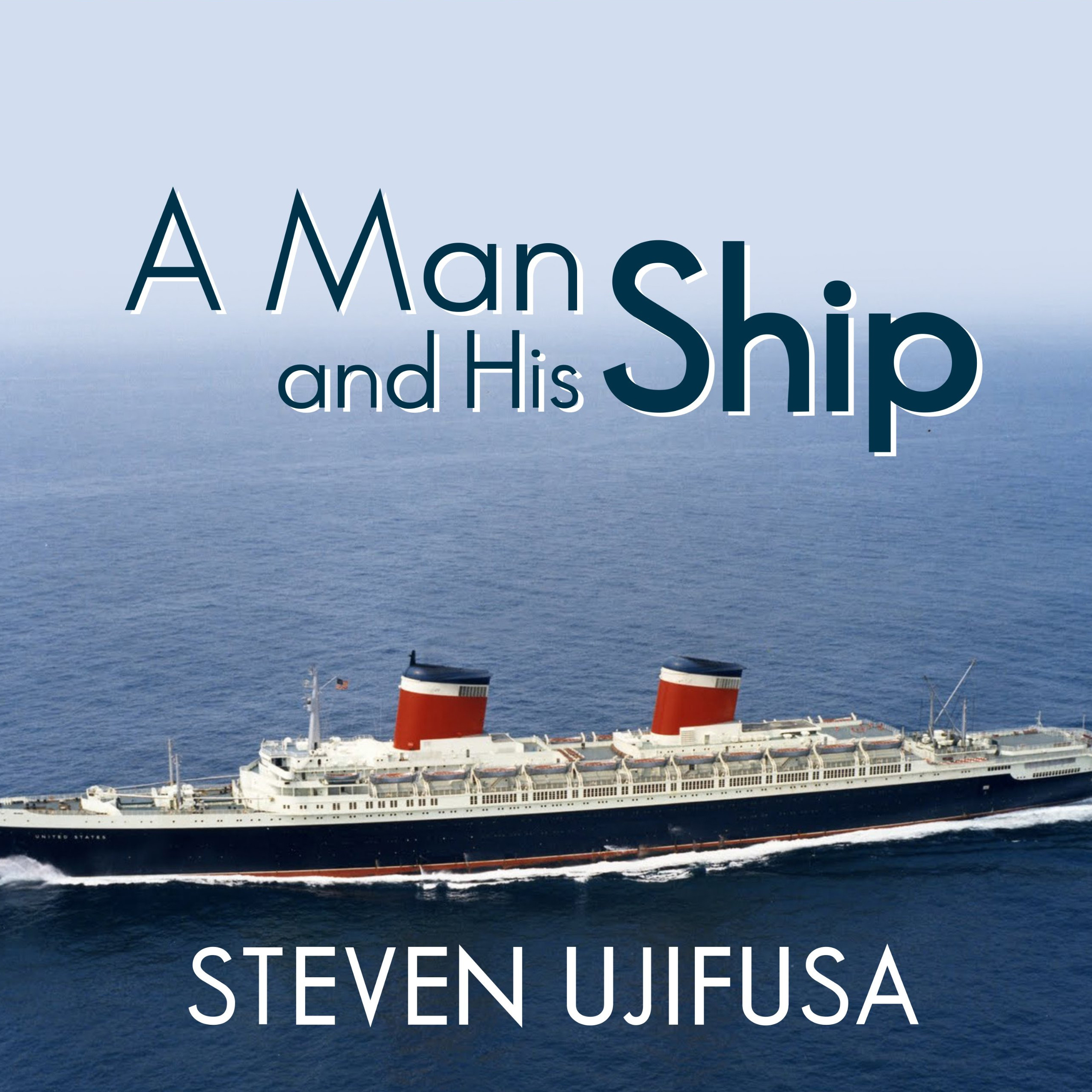 Printable A Man and His Ship: America's Greatest Naval Architect and His Quest to Build the S.S. United States Audiobook Cover Art