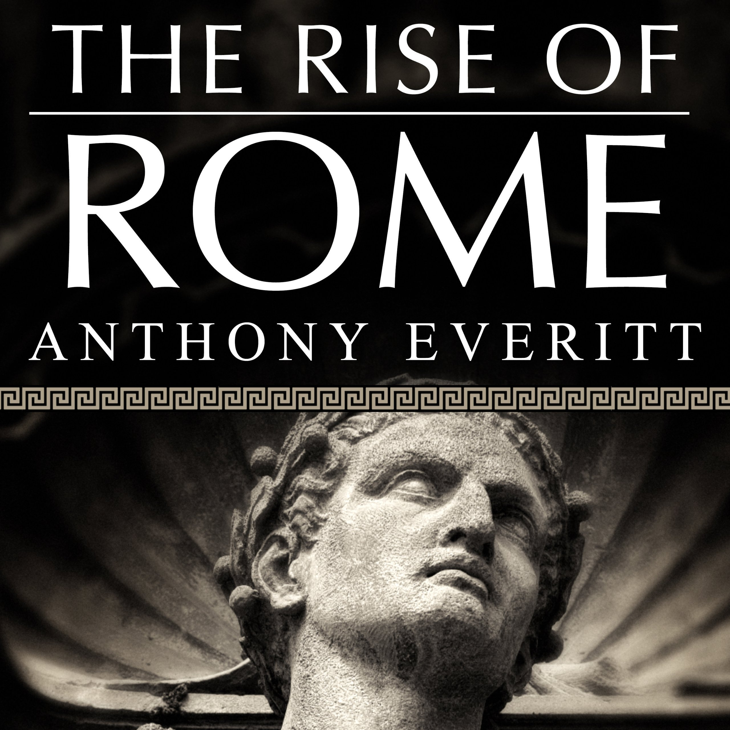 Printable The Rise of Rome: The Making of the World's Greatest Empire Audiobook Cover Art