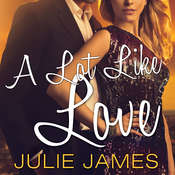 A Lot Like Love Audiobook, by Julie James