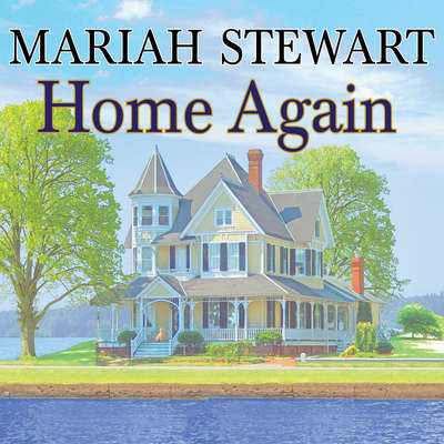 Home Again Audiobook, by Mariah Stewart