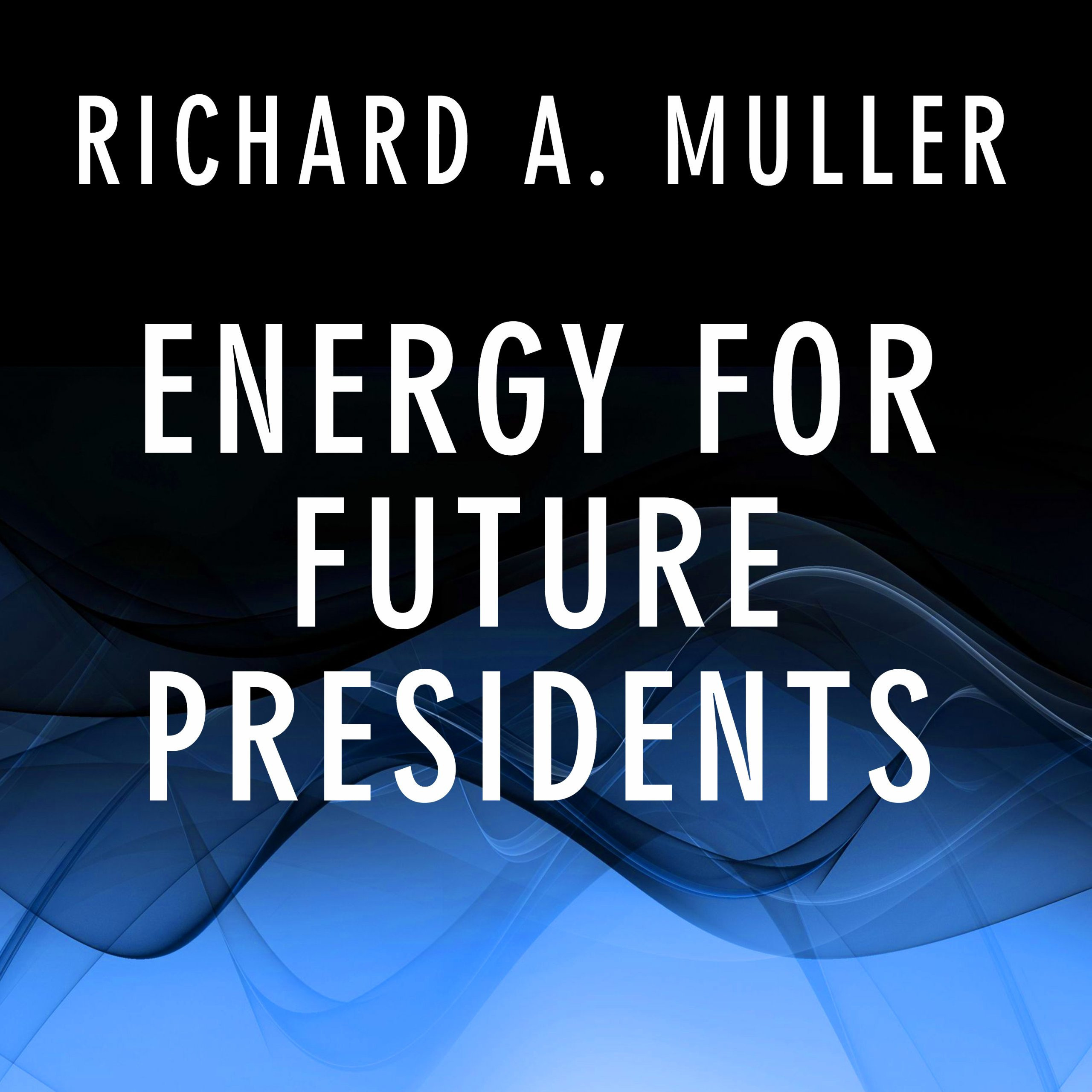 Printable Energy for Future Presidents: The Science Behind the Headlines Audiobook Cover Art