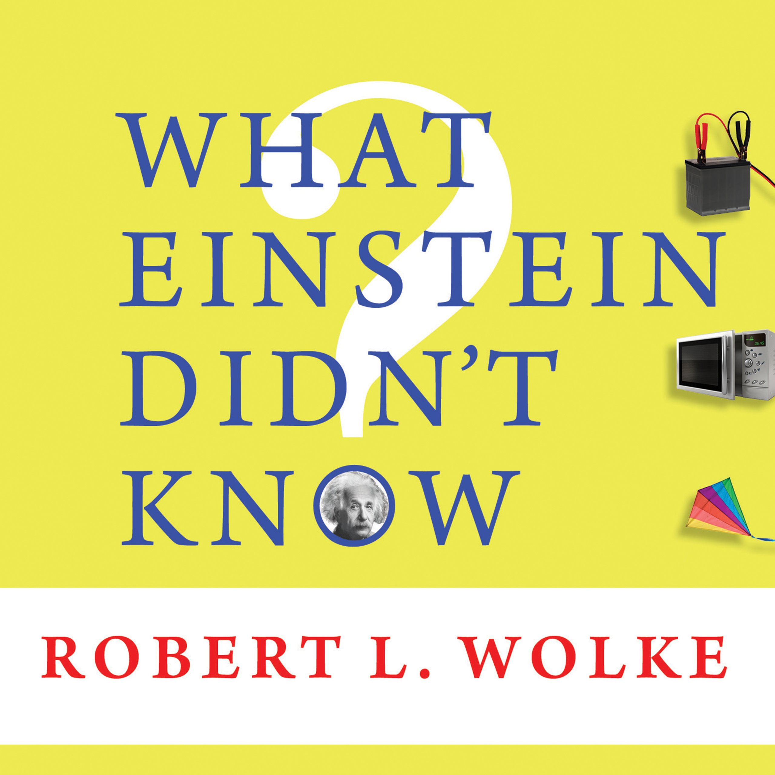 Printable What Einstein Didn't Know: Scientific Answers to Everyday Questions Audiobook Cover Art