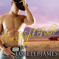 One Night Rodeo: A Blacktop Cowboys Novel Audiobook, by Lorelei James