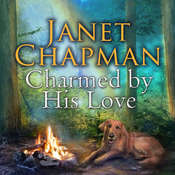Charmed by His Love Audiobook, by Janet Chapman