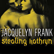 Stealing Kathryn Audiobook, by Jacquelyn Frank