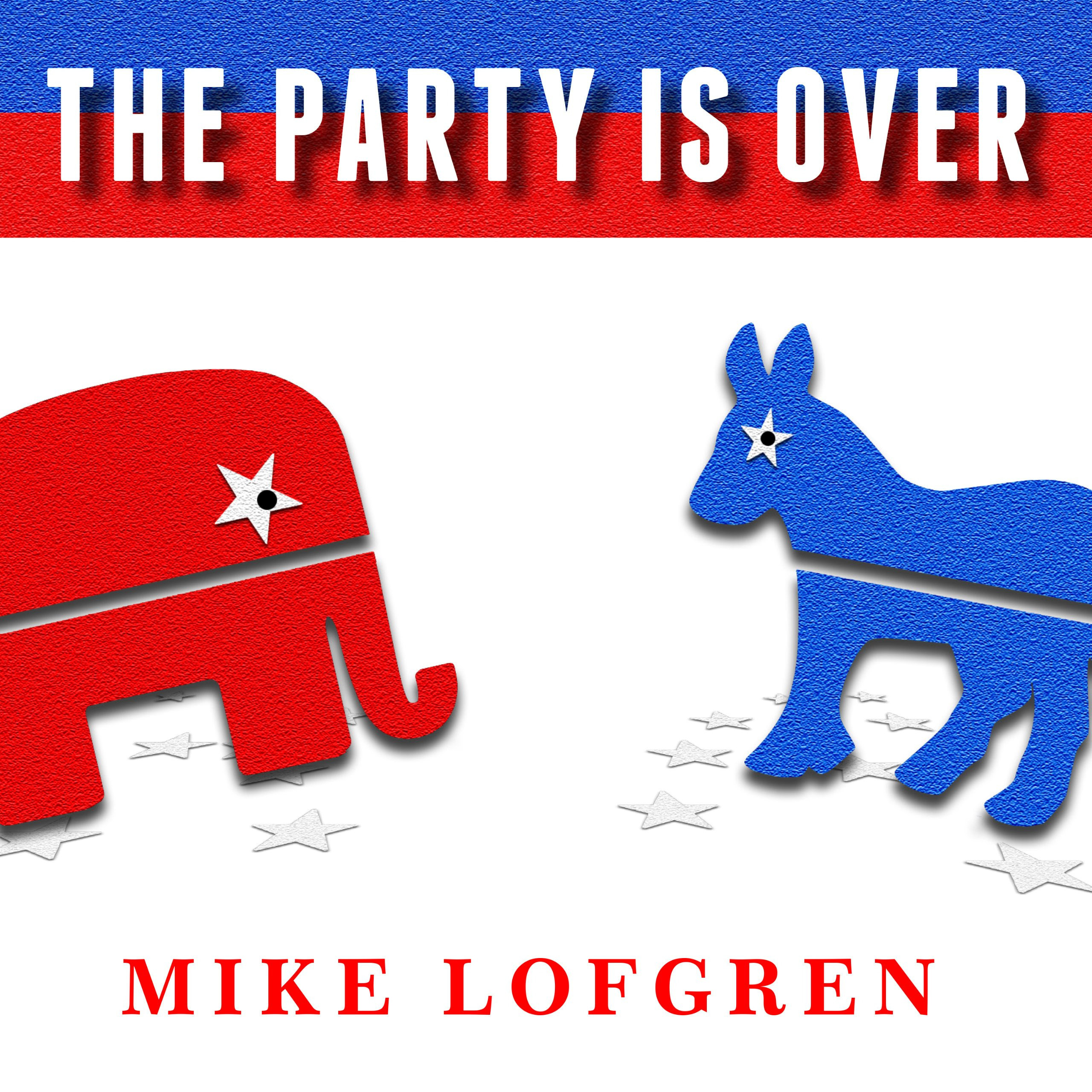 Printable The Party Is Over: How Republicans Went Crazy, Democrats Became Useless, and the Middle Class Got Shafted Audiobook Cover Art