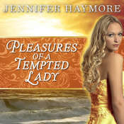 Pleasures of a Tempted Lady, by Jennifer Haymore