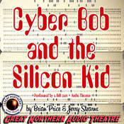 Cyber Bob and the Silicon Kid Audiobook, by Brian Price, Jerry Stearns