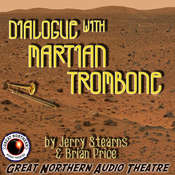 Dialogue with Martian Trombone Audiobook, by Brian Price, Jerry Stearns