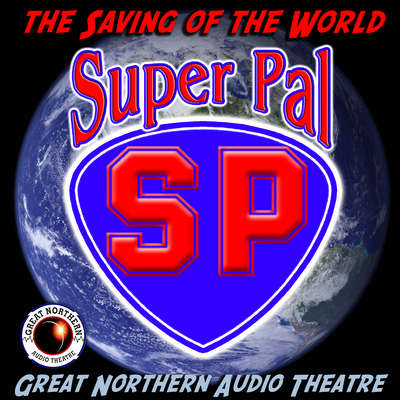 Super Pal: The Saving of the World Audiobook, by Author Info Added Soon