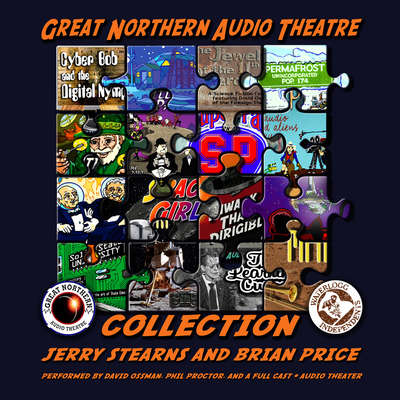 The Great Northern Audio Theatre Collection Audiobook, by Jerry Stearns