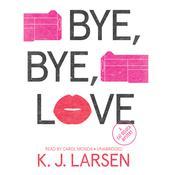 Bye, Bye, Love: A Cat DeLuca Mystery, by K. J. Larsen