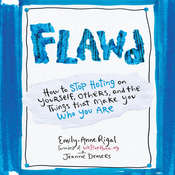 Flawd: How to Stop Hating on Yourself, Others, and the Things That Make You Who You Are, by Emily-Anne Rigal