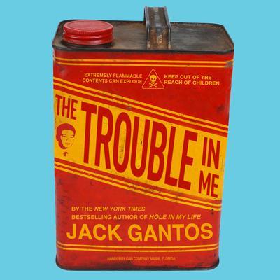 The Trouble in Me Audiobook, by Jack Gantos