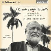 Running with the Bulls: My Years with the Hemingways Audiobook, by Valerie Hemingway