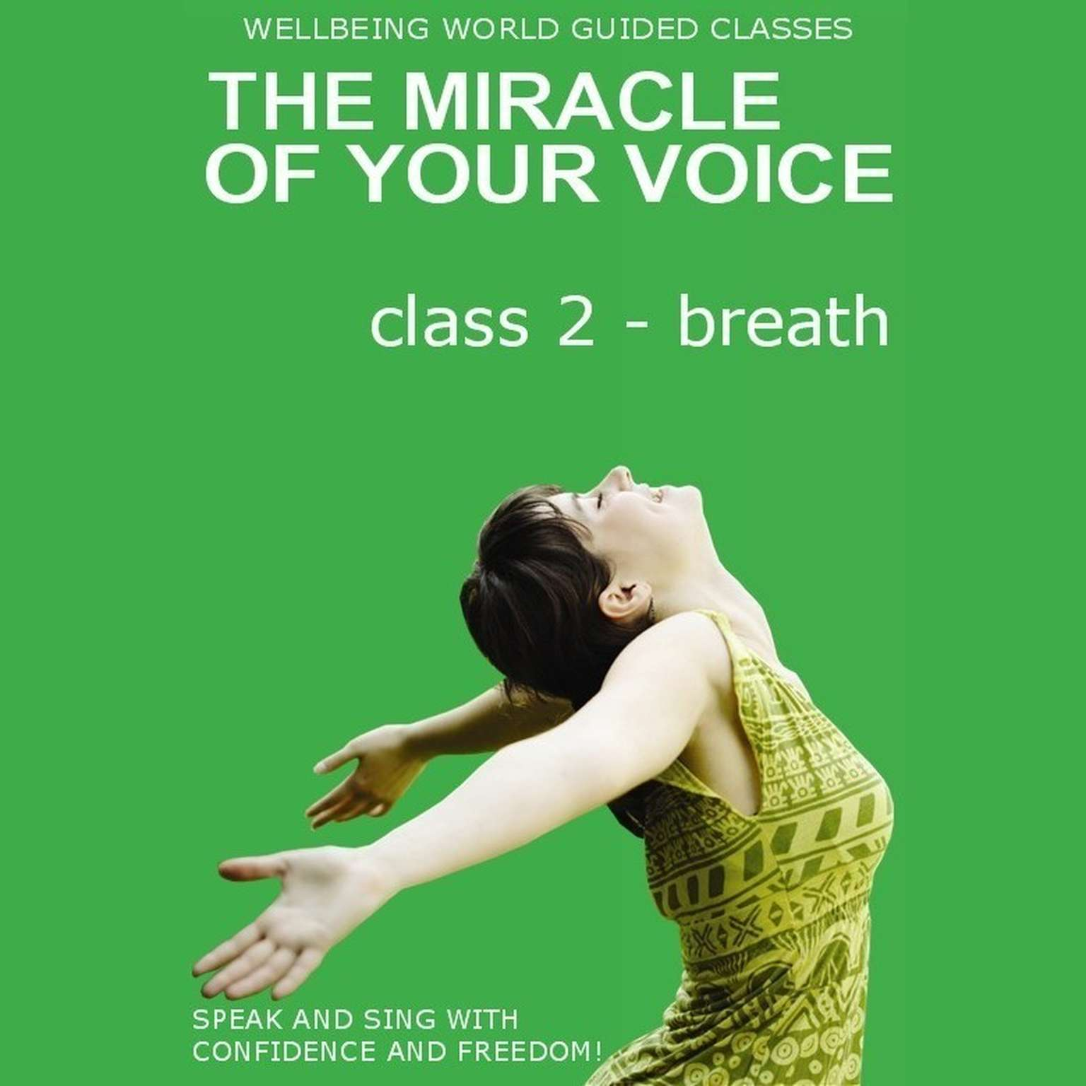 Printable The Miracle of Your Voice - Class 2 – Breath Audiobook Cover Art