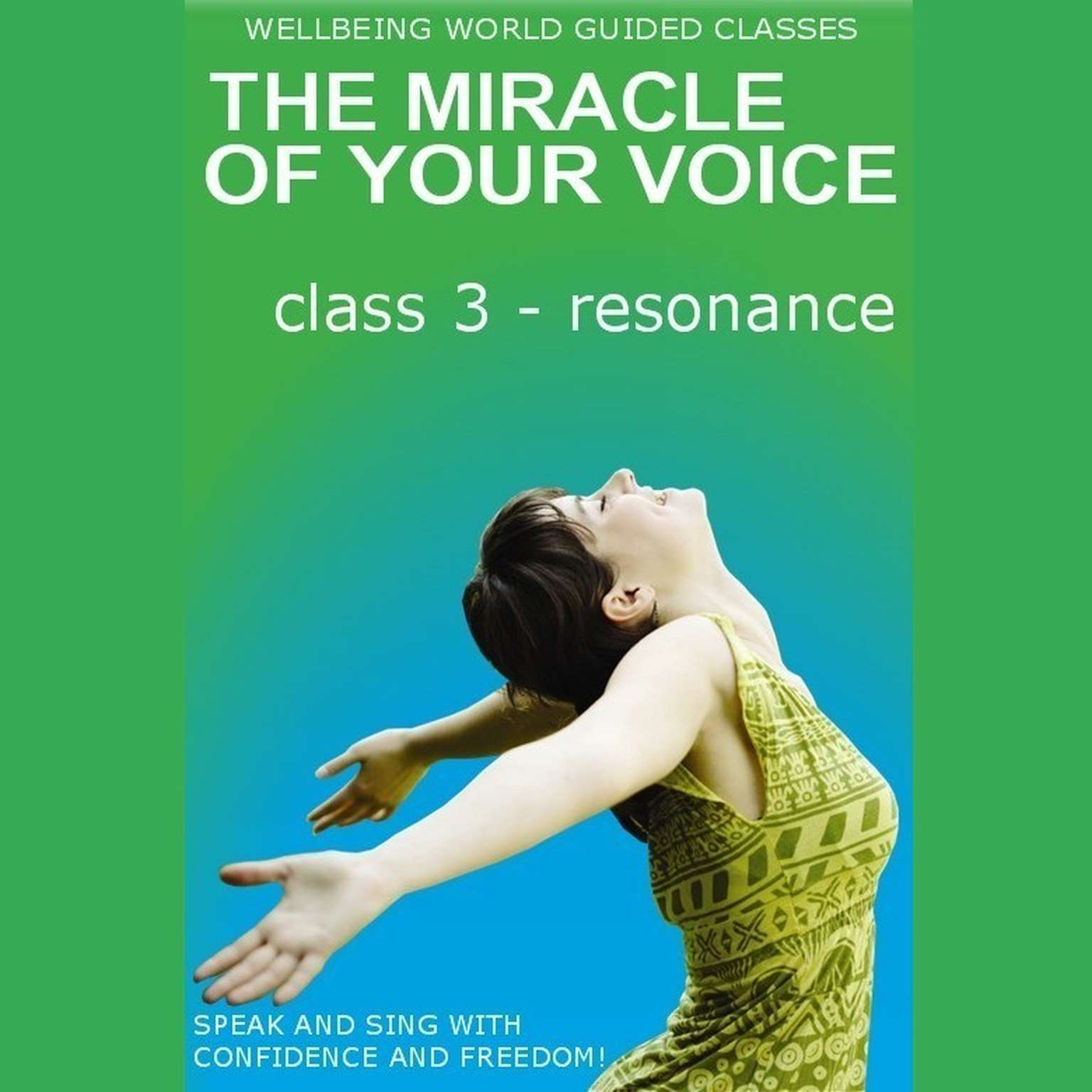 Printable The Miracle of Your Voice - Class 3 – Resonance Audiobook Cover Art