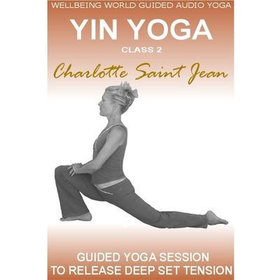 Yin Yoga Class 2 Audiobook, by Charlotte Saint Jean