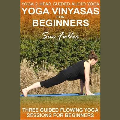Yoga Vinyasas for Beginners Audiobook, by Sue Fuller