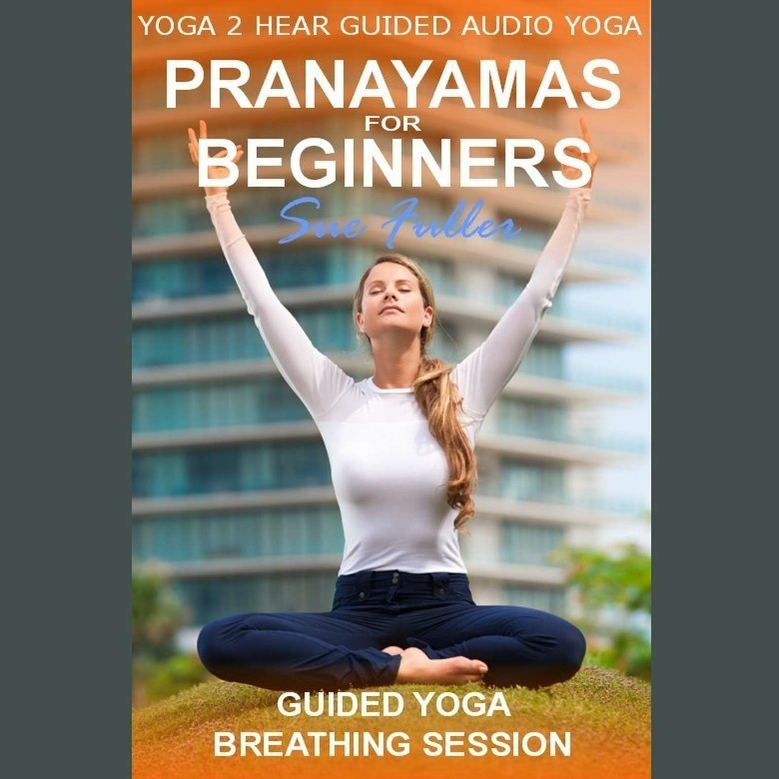 Printable Pranayamas for Beginners Audiobook Cover Art