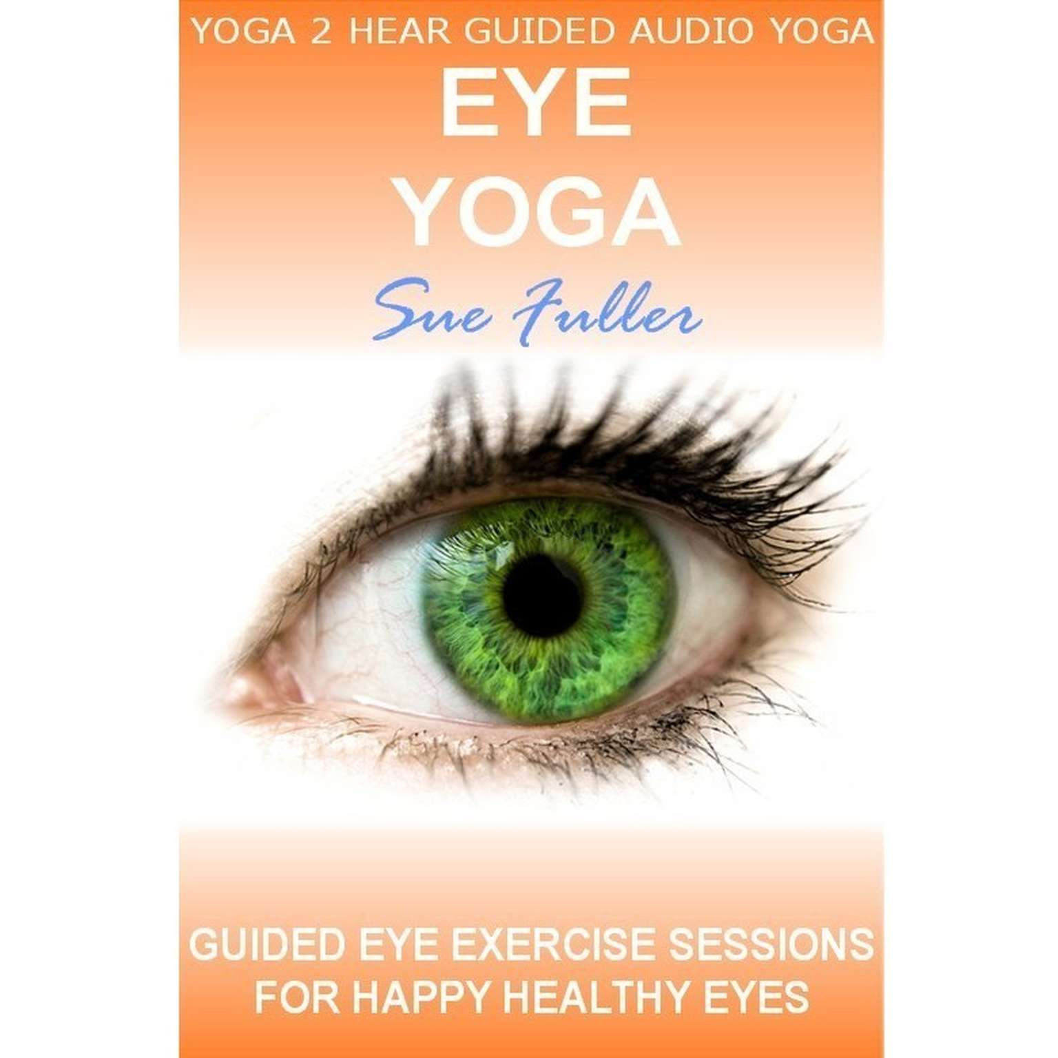 Printable Eye Yoga Audiobook Cover Art
