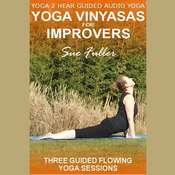 Yoga Vinyasas for Improvers Audiobook, by Sue Fuller