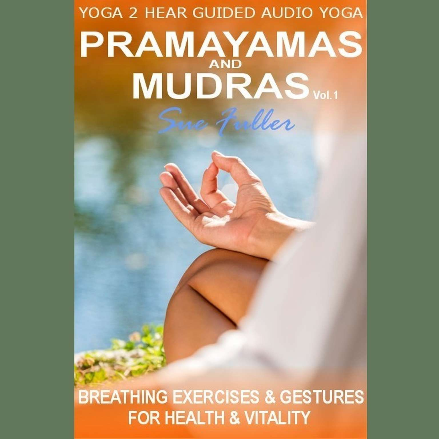 Printable Pranayamas and Mudras Vol 1 Audiobook Cover Art