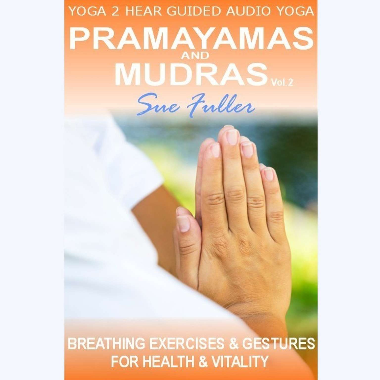 Printable Pranayamas and Mudras Vol 2 Audiobook Cover Art