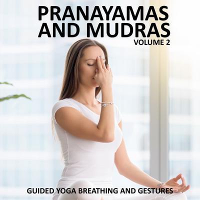 Pranayamas and Mudras Vol 2 Audiobook, by Sue Fuller