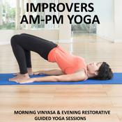 Improvers AM - PM Yoga Audiobook, by Sue Fuller