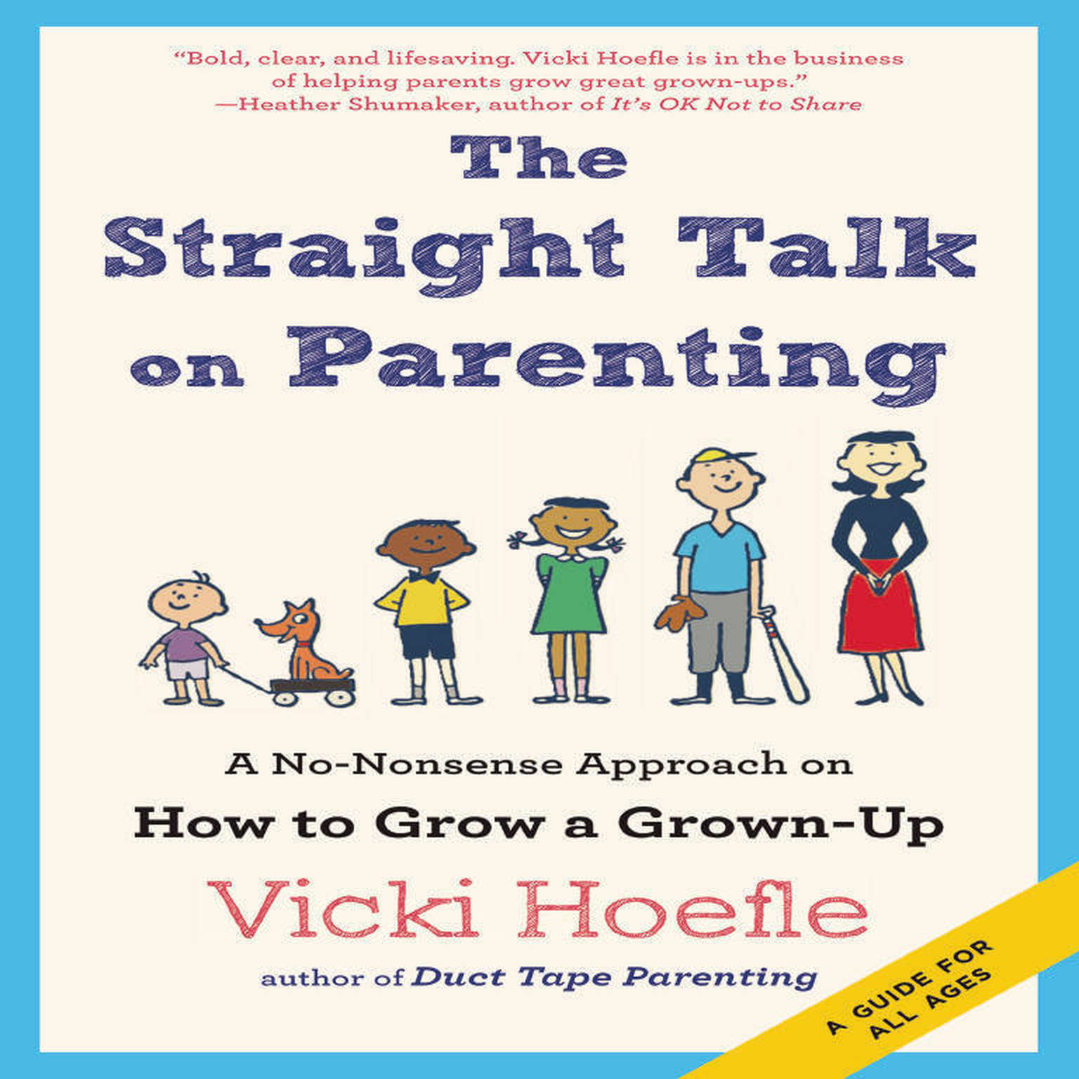Printable The Straight Talk on Parenting: A No-Nonsense Approach on How to Grow a Grown-Up Audiobook Cover Art