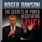 The Secrets of Power Negotiating Live!, by Roger Dawson
