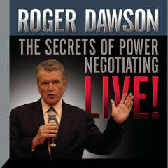 The Secrets of Power Negotiating Live! Audiobook, by Roger Dawson