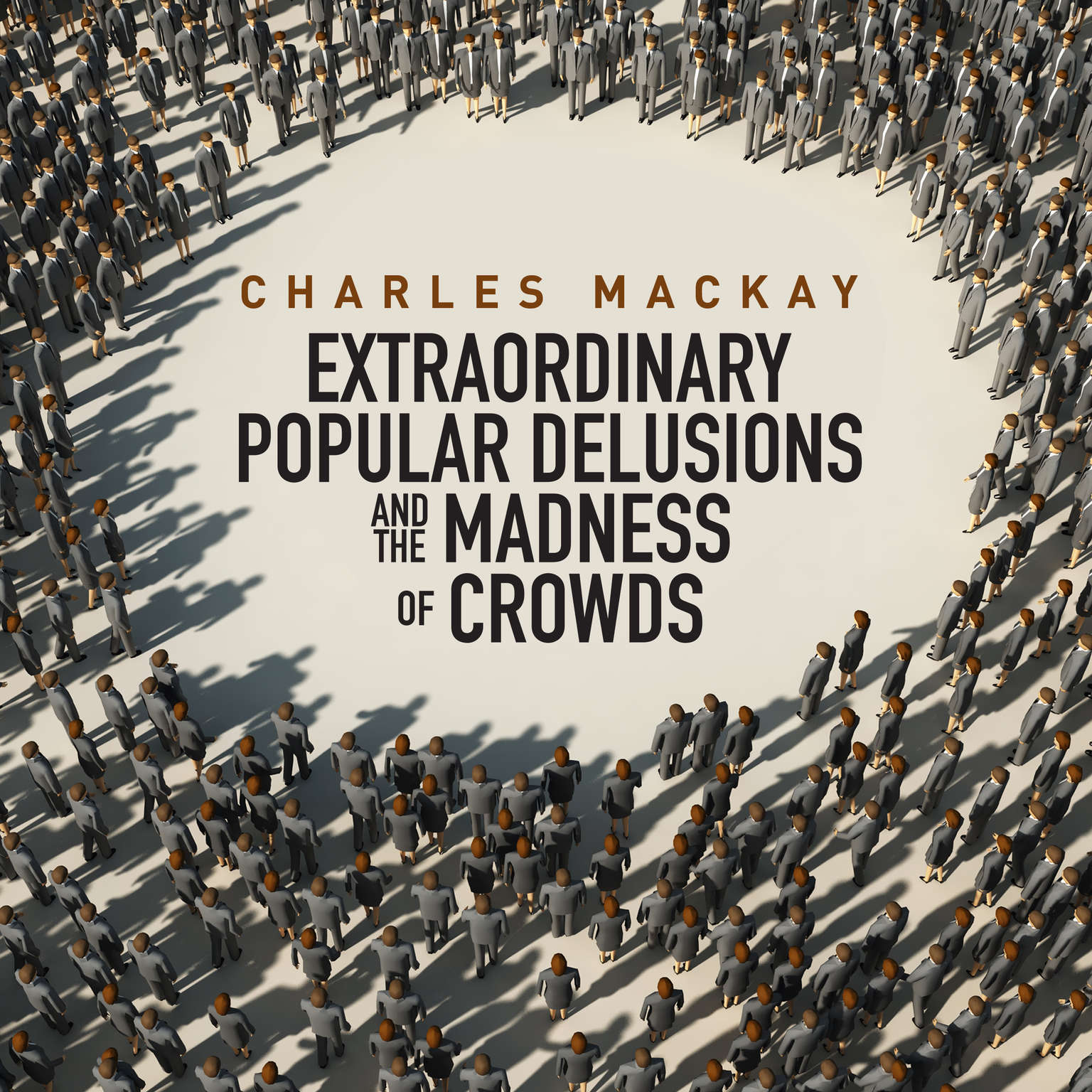 Memoirs Extraordinary Populare Delusions and the Madness Crowds Audiobook, by Charles Mackay
