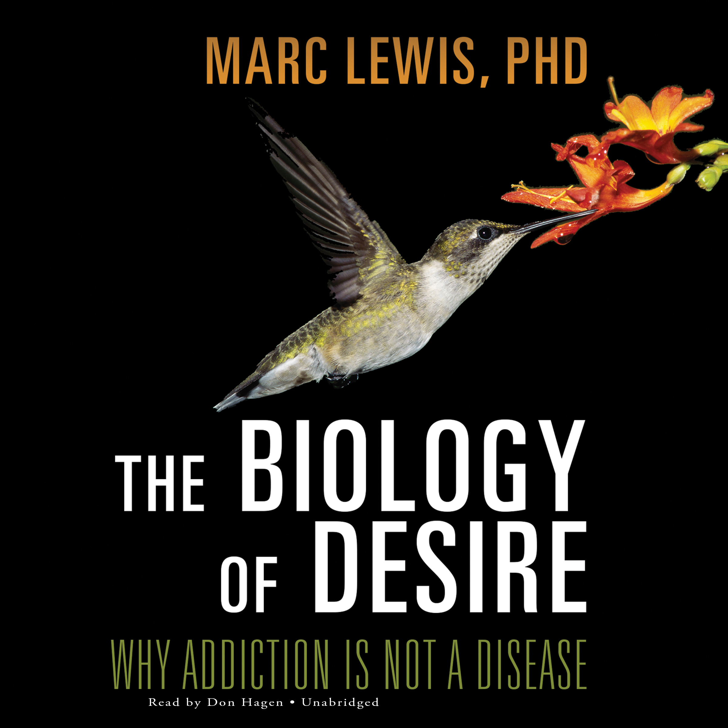 Printable The Biology of Desire: Why Addiction Is Not a Disease Audiobook Cover Art