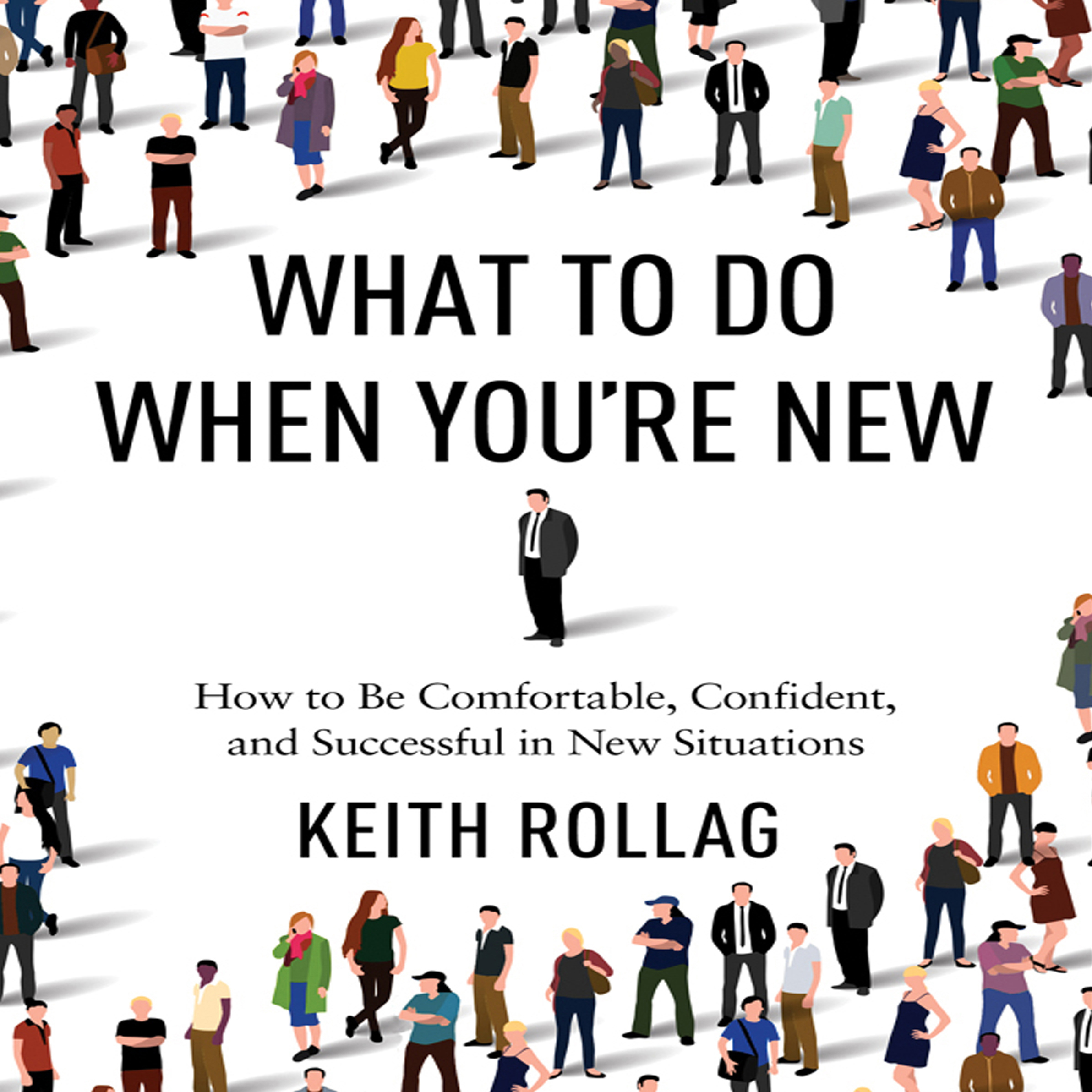 Printable What to Do When You're New: How to Be Comfortable, Confident, and Successful in New Situations Audiobook Cover Art