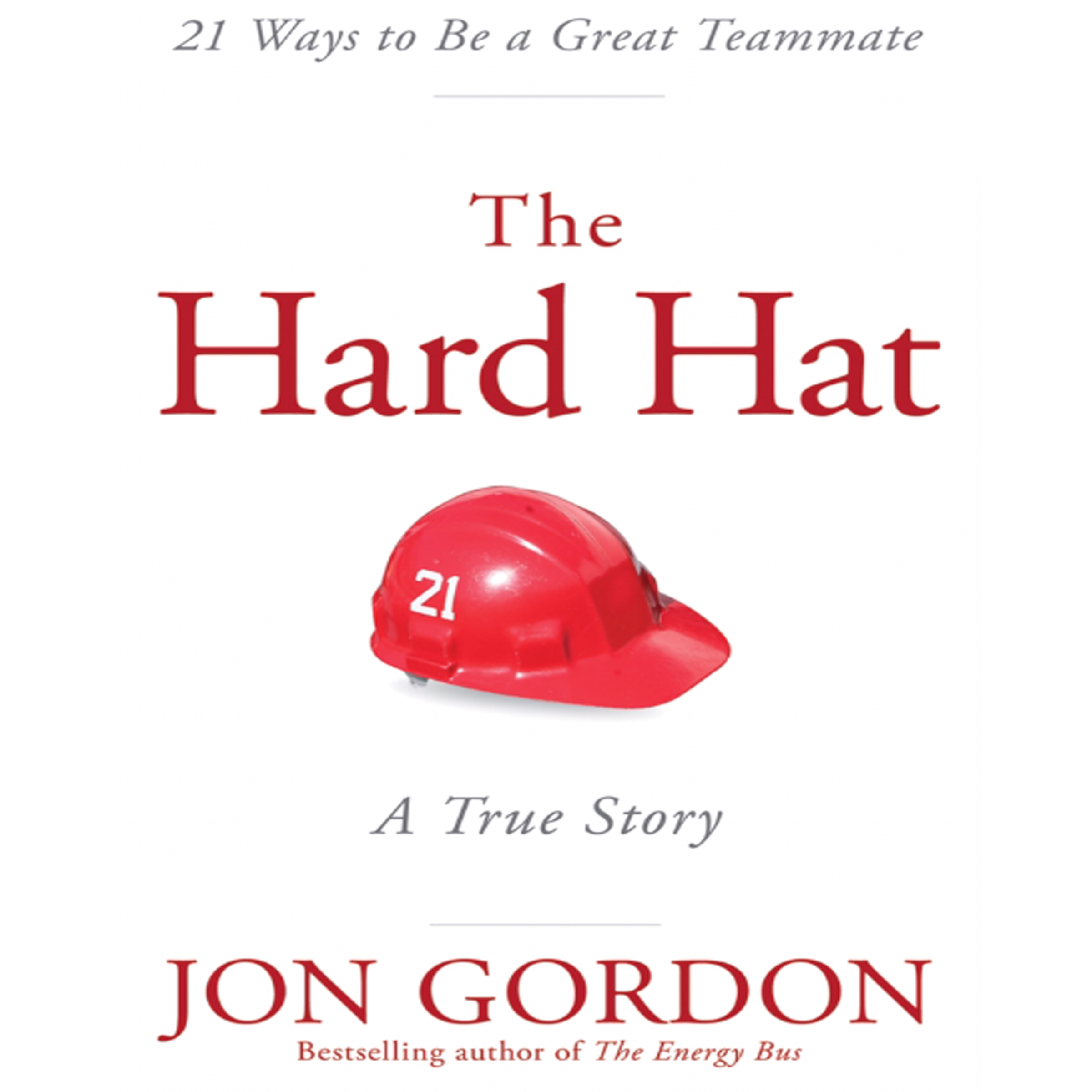 Printable Hard Hat: 21 Ways to Be a Great Teammate Audiobook Cover Art