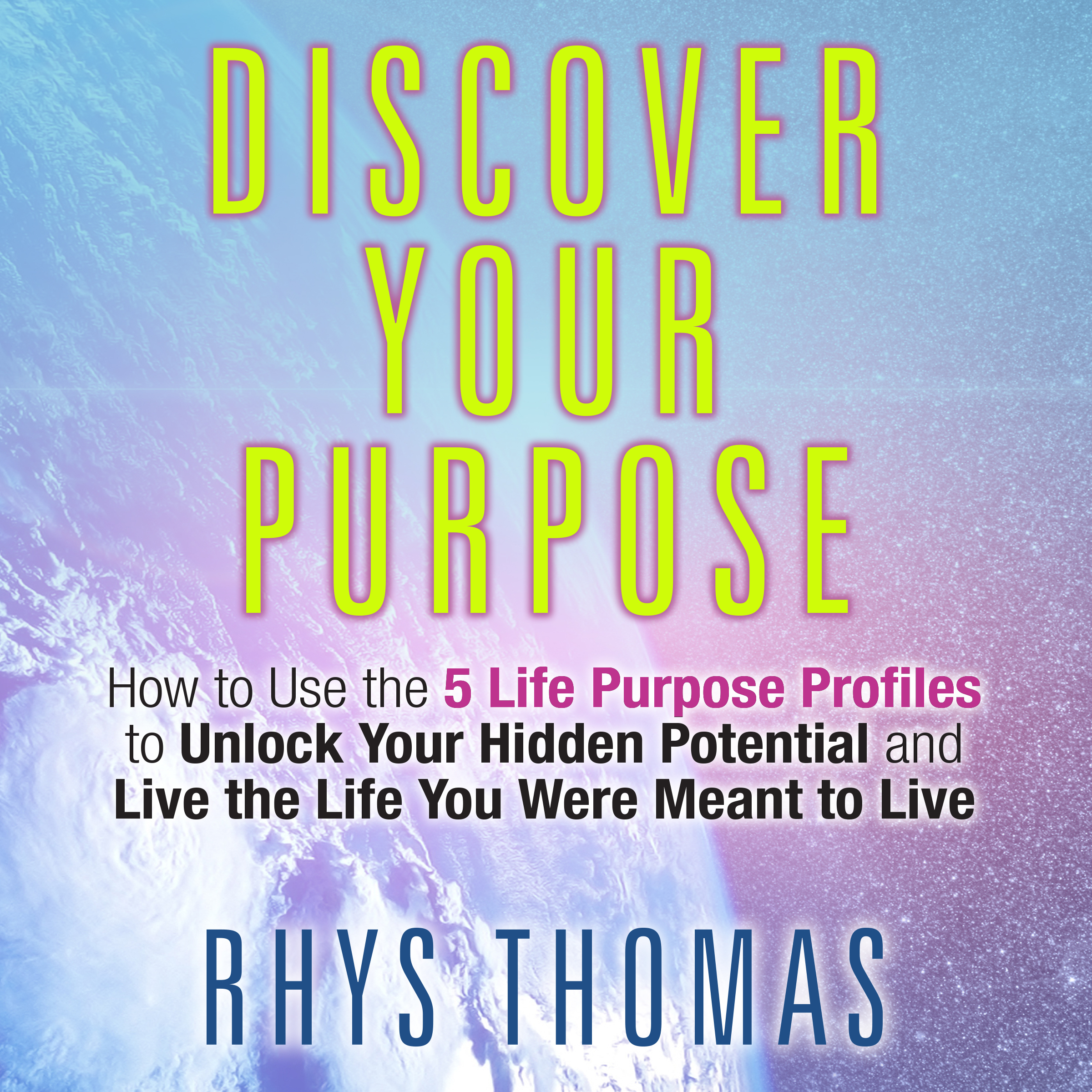 Printable Discover Your Purpose: How to Use the 5 Life Purpose Profiles to Unlock Your Hidden Potential and Live the Life You Were Meant to Live Audiobook Cover Art