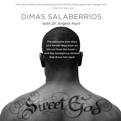Street God: The Explosive True Story of a Former Drug Boss on the Run from the Hood—and the Courageous Mission That Drove Him Back Audiobook, by Dimas Salaberrios