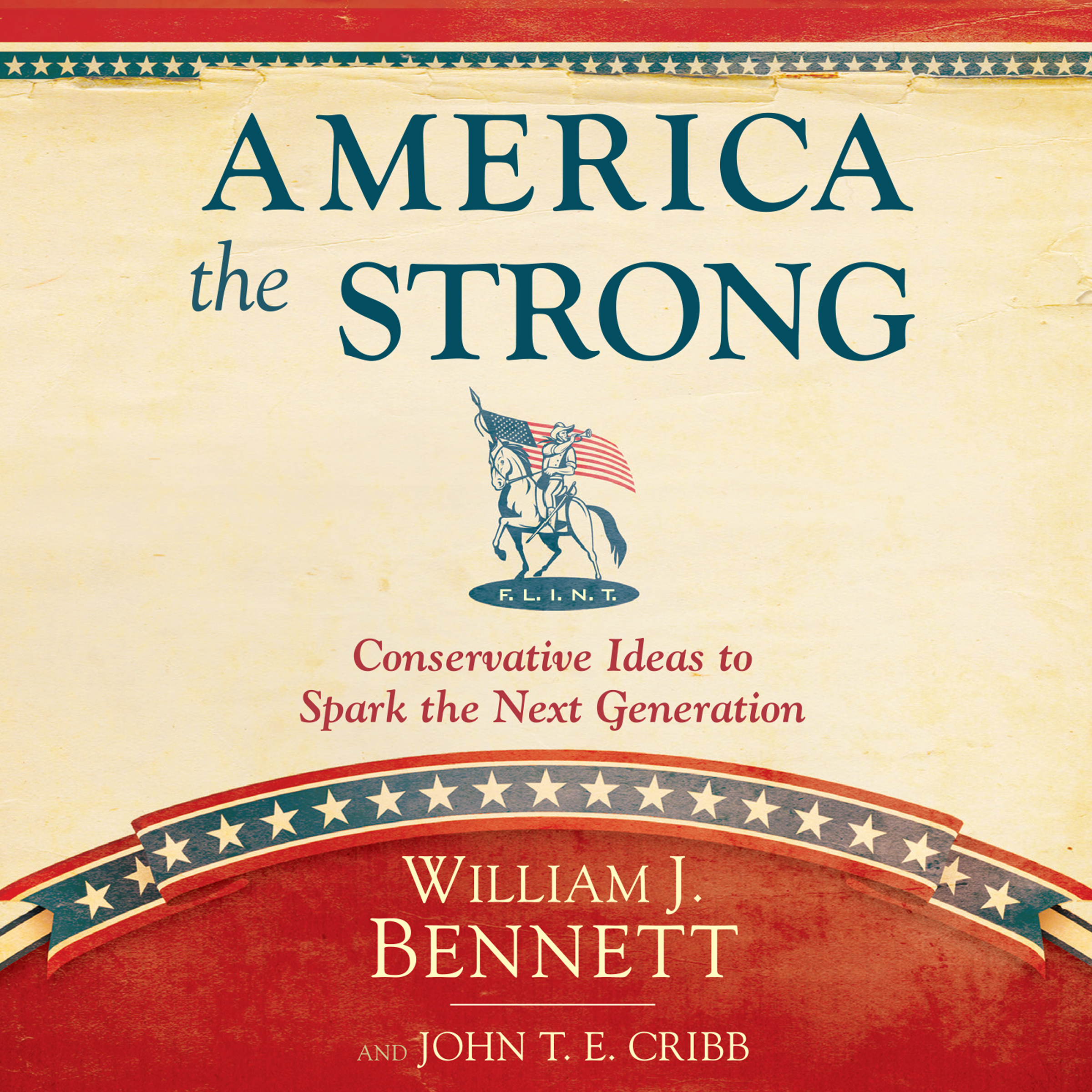 Printable America the Strong: Conservative Ideas to Spark the Next Generation Audiobook Cover Art
