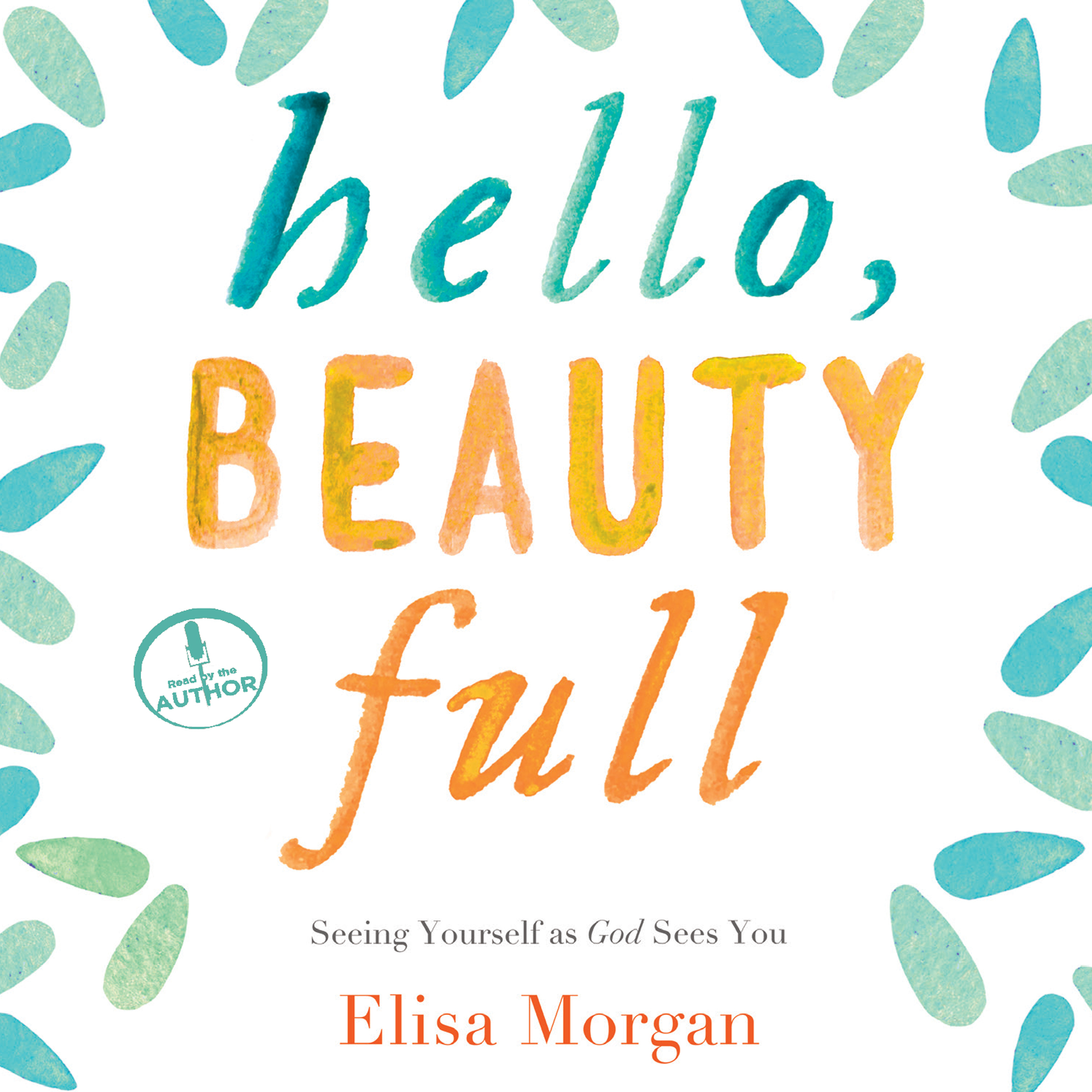 Printable Hello, Beauty Full: Seeing Yourself As God Sees You Audiobook Cover Art