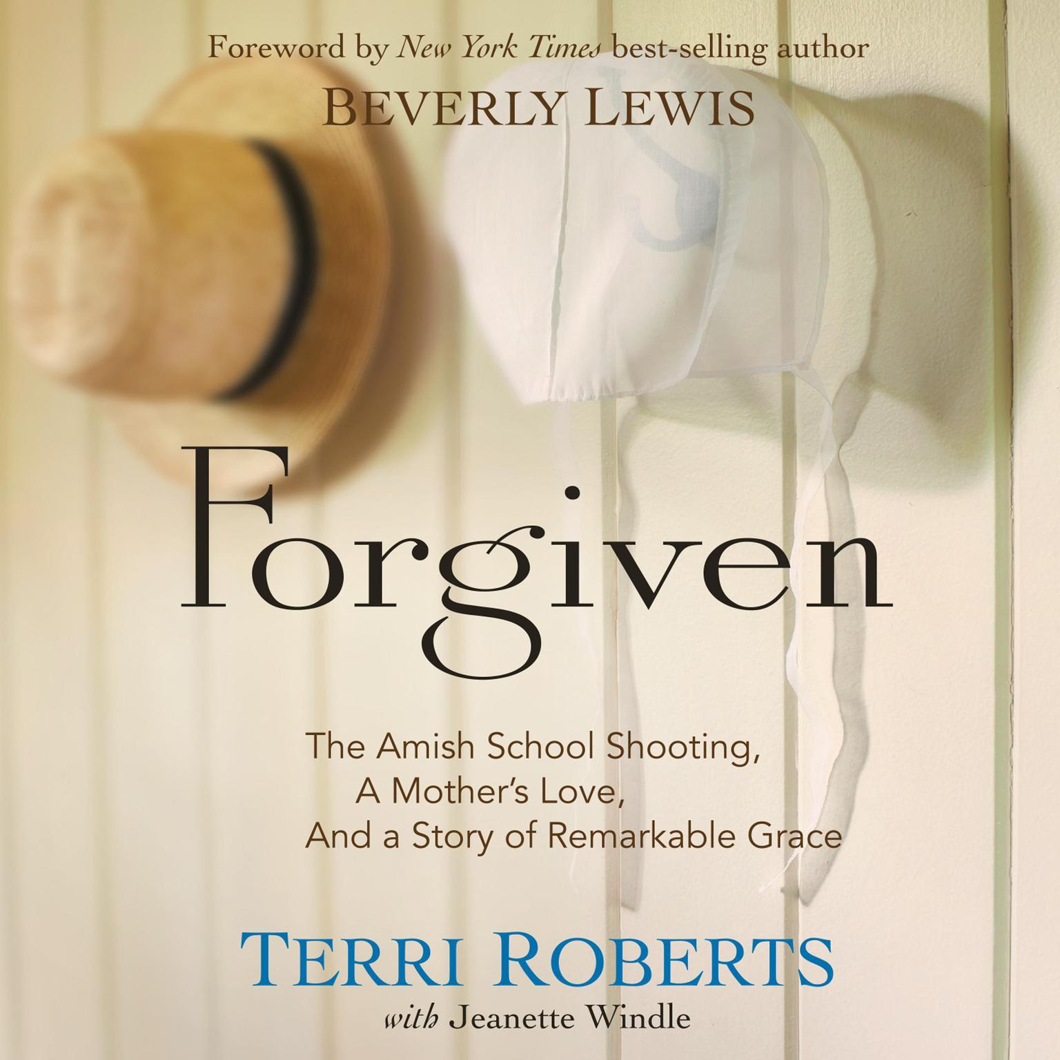 Printable Forgiven: The Amish School Shooting, a Mother's Love, and a Story of Remarkable Grace Audiobook Cover Art