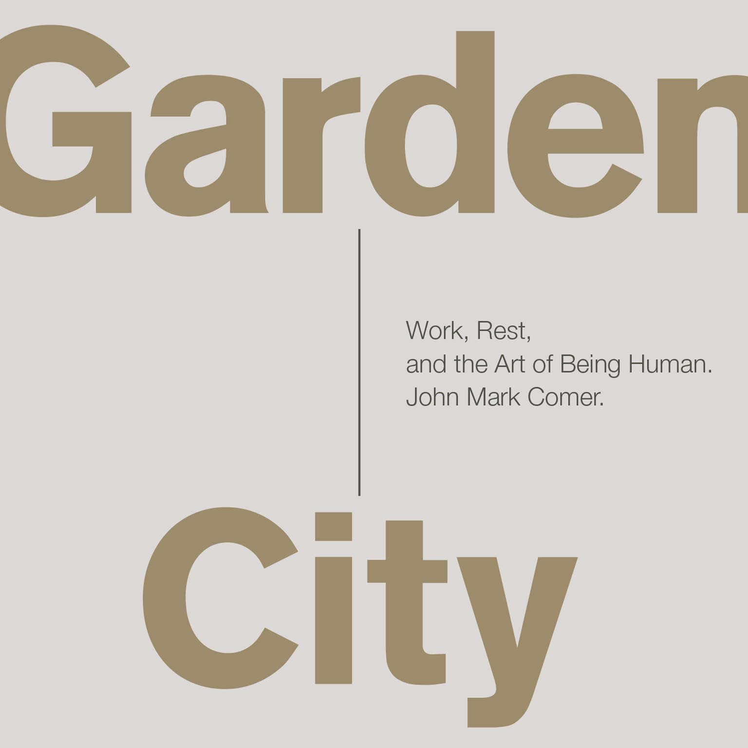 Garden City: Work, Rest, and the Art of Being Human. Audiobook, by John Mark Comer