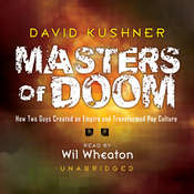 Masters of Doom: How Two Guys Created an Empire and Transformed Pop Culture Audiobook, by David Kushner