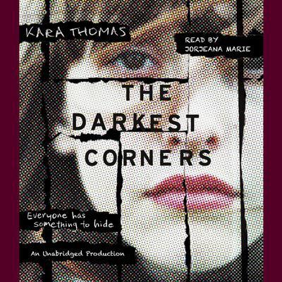 The Darkest Corners Audiobook, by Kara Thomas