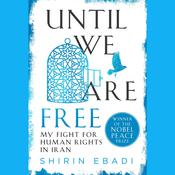 Until We Are Free: My Fight for Human Rights in Iran Audiobook, by Shirin Ebadi