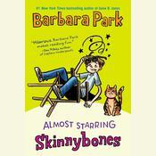 Almost Starring Skinnybones Audiobook, by Barbara Park