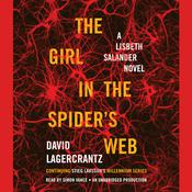 The Girl in the Spiders Web: A Lisbeth Salander novel, continuing Stieg Larssons Millennium Series, by David Lagercrantz
