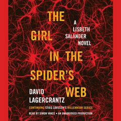 The Girl in the Spiders Web: A Lisbeth Salander novel, continuing Stieg Larssons Millennium Series Audiobook, by David Lagercrantz