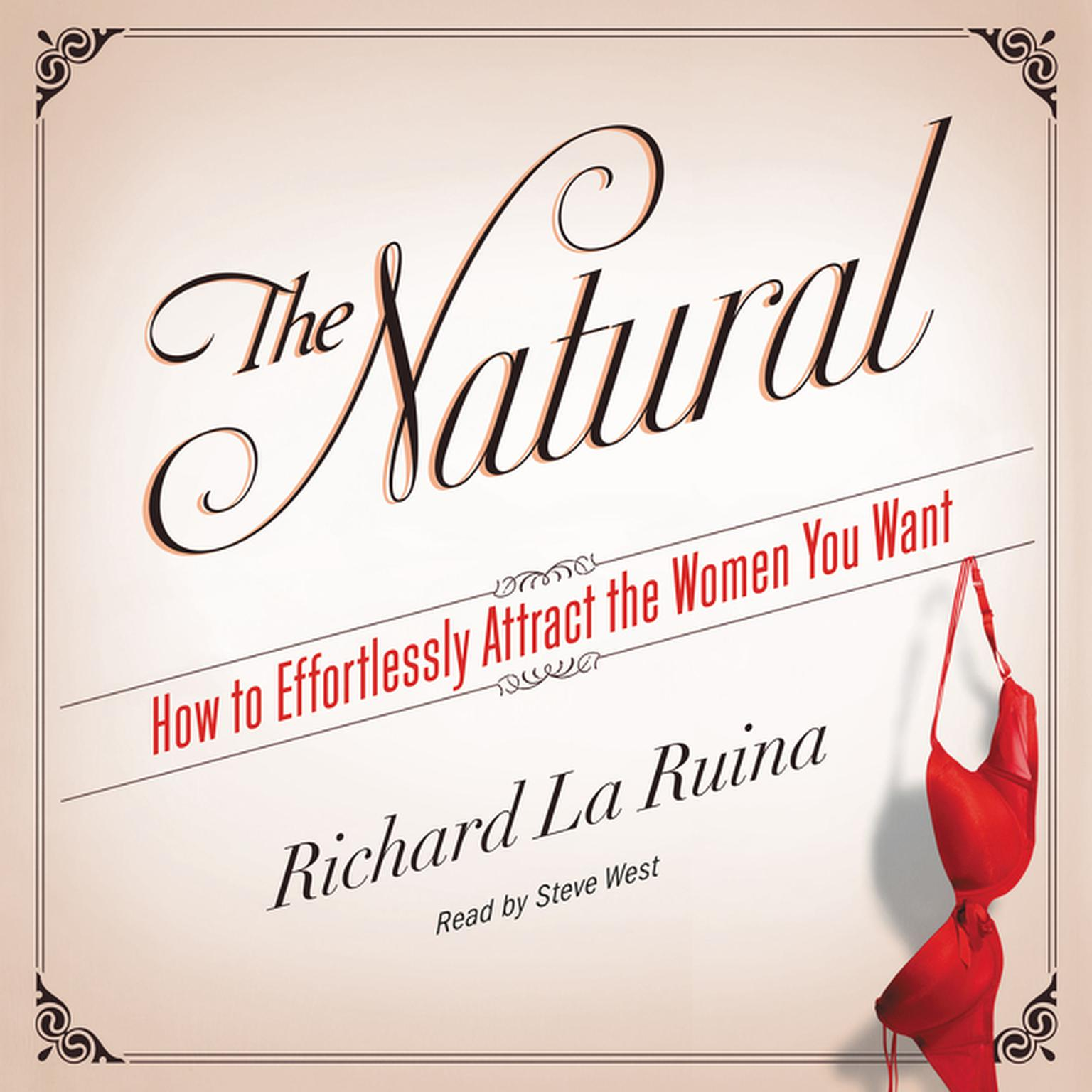 Printable The Natural: How to Effortlessly Attract the Women You Want Audiobook Cover Art